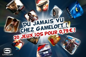 Promotion exclusive de l'éditeur français Gameloft